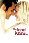 A Fond Kiss...