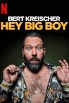 Bert Kreischer: Hey Big Boy