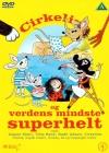 Cirkeline Og Verdens Mindste Superhelt