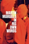 Martin Margiela: In His Own Words