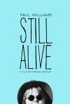 Paul Williams Still Alive