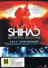 Shihad: Beautiful Machine