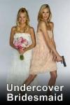Undercover Bridesmaid