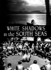 White Shadows in the South Seas